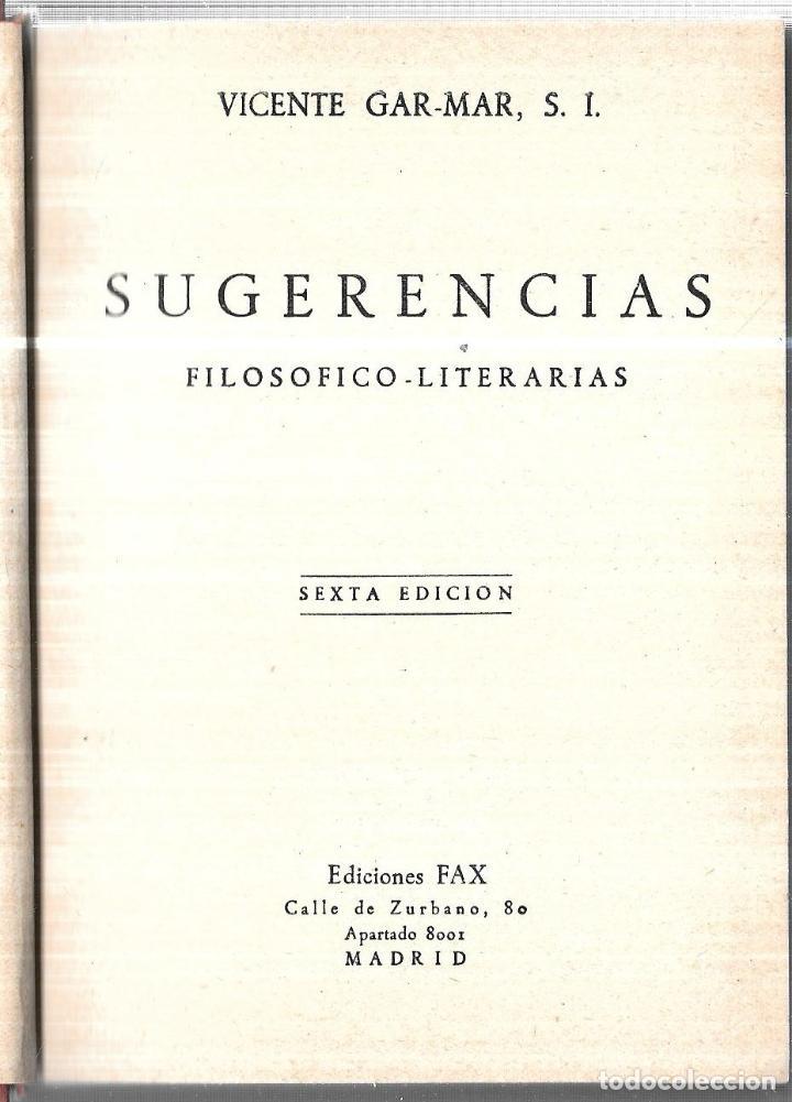 Libros: SUGERENCIAS FILOSOFICO-LITERARIAS SEXTA EDICION. 1952. EDICIONES FAX, MADRID.VICENTE GAR-MAR,S.L. - Foto 3 - 110181803
