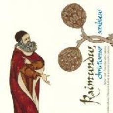 Libros: RAIMUNDUS, CHRISTIANUS ARABICUS: RAMON LLULL I L'ENCONTRE ENTRE CULTURES . Lote 114605735