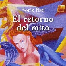 Libros: EL RETORNO DEL MITO DE BORIS NAD. Lote 211258832