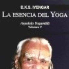 ESENCIA DEL YOGA, LA (VOLUMEN V)