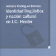 Libros: IDENTIDAD LINGUÍSTICA Y NACIÓN CULTURAL EN J. G. HERDER. Lote 67910787