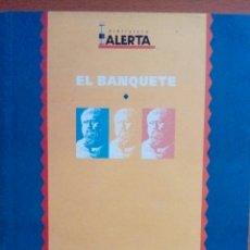 Libros: EL BANQUETE. PLATÓN. FILOSOFÍA .BIBLIOTECA ALERTA.. Lote 129681499
