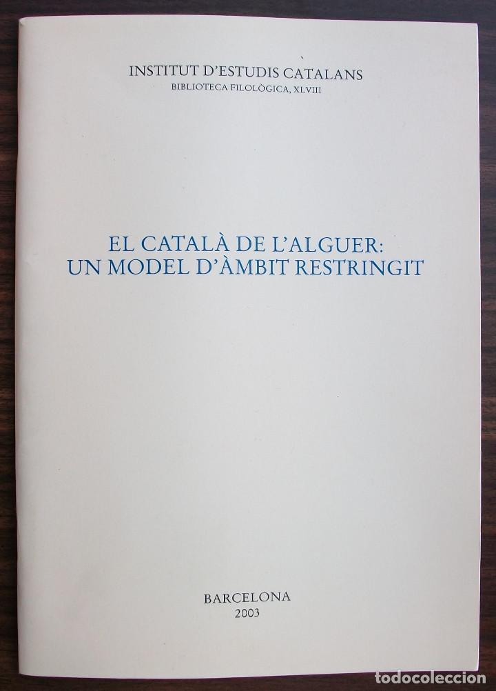 EL CATALA DE L´ALGUER: UN MODEL D´AMBIT RESTRINGIT. 1ª EDICIO, 2003 (Libros Nuevos - Humanidades - Filosofía)