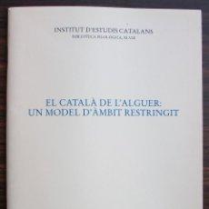 Libros: EL CATALA DE L´ALGUER: UN MODEL D´AMBIT RESTRINGIT. 1ª EDICIO, 2003. Lote 131349102