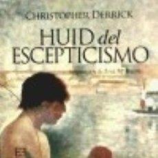 Libros: HUID DEL ESCEPTICISMO (NUEVA ED.). Lote 133532459