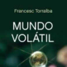 Libros: MUNDO VOLÁTIL. Lote 133698318
