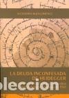 LA DEUDA INCONFESADA DE HEIDEGGER: DE LA PRESENCIA DE SCHELLING EN LA OBRA DE HEIDEGGER DESPUÉS DE (Libros Nuevos - Humanidades - Filosofía)