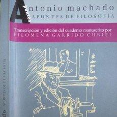 Livros: MACHADO, ANTONIO. APUNTES DE FILOSOFÍA. TRANSCRIPCIÓN Y EDICIÓN DEL CUADERNO MANUSCRITO... 2007.. Lote 139042554