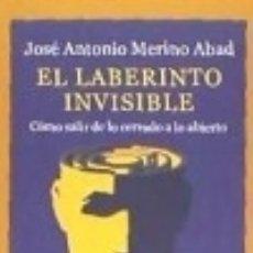 Libros: EL LABERINTO INVISIBLE: CÓMO SALIR DE LO CERRADO A LO ABIERTO. Lote 140366426
