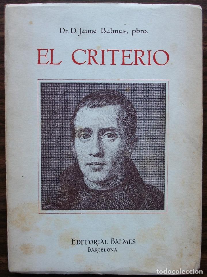 EL CRITERIO. DR. D. JAIME BALMES (Libros Nuevos - Humanidades - Filosofía)