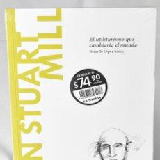 Libros: JOHN STUART MILL. EL UTILITARISMO QUE CAMBIARÍA EL MUNDO. LÓPEZ SASTRE, GERARDO. Lote 270903453