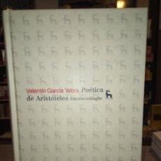 Libros: POÉTICA DE ARISTÓTELES. EDITORIAL GREDOS. VALENTÍN GARCÍA YEBRA. Lote 147140208