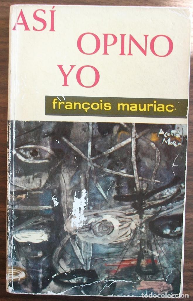 ASI OPINO YO. FRANÇOIS MAURIAC (Libros Nuevos - Humanidades - Filosofía)