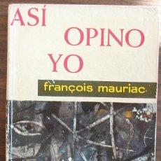 Libros: ASI OPINO YO. FRANÇOIS MAURIAC. Lote 150572578