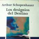 Libros: SCHOPENHAUER. LOS DESIGNIOS DEL DESTINO. Lote 152297848