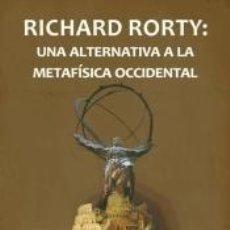 Livres: RICHARD RORTY: UNA ALTERNATIVA A LA METAFÍSICA ACTUAL. Lote 158209190