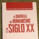 Libros: LA QUERELLA DEL HUMANISMO EN EL SIGLO XX ¿ACTUALIDAD DEL HUMANISMO O INACTUALIDAD DEL HOMBRE? (I). Lote 158650002
