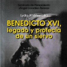 Libros: BENEDICTO XVI, LEGADO Y PROFECÍA DE UN SIERVO (L. JIMÉNEZ) F.U.E. 2019. Lote 161176754