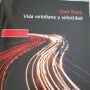 Libros: VIDA COTIDIANA Y VELOCIDAD. Lote 161240946