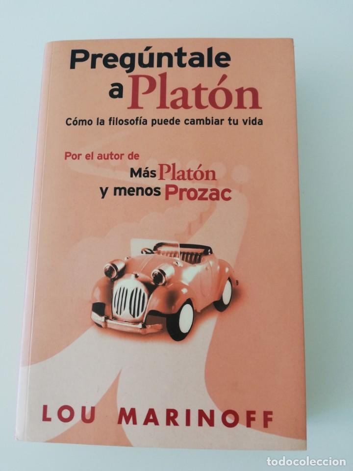 PREGÚNTALE A PLATÓN, LOU MARINOFF (Libros Nuevos - Humanidades - Filosofía)