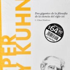Libros: POPPER Y KUHN, DOS GIGANTES DE LA FILOSOFÍA DE LA CIENCIA DEL SIGLO XX. C. ULISES MOULINES. Lote 270903088