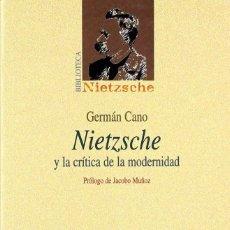 Libros: NIETZSCHE Y LA CRÍTICA DE LA MODERNIDAD - GERMÁN CANO. BIBLIOTECA NUEVA. Lote 171287348