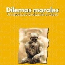 Libros: DILEMAS MORALES. UN APRENDIZAJE DE VALORES MEDIANTE EL DIÁLOGO. Lote 177897323