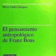 Libros: EL PENSAMIENTO ANTROPOLÓGICO DE FRANZ BOAS. Lote 178179991