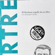 Libros: SARTRE, EL HERMOSO ORGULLO DE SER LIBRE. J.L RODRÍGUEZ GARCÍA. Lote 179328368