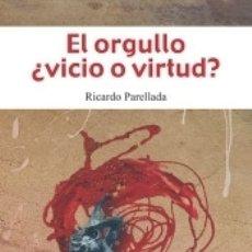 Libros: EL ORGULLO ¿VICIO O VIRTUD?. Lote 180099298