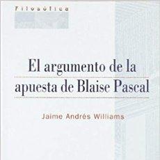 Libros: EL ARGUMENTO DE LA APUESTA DE BLAISE PASCAL (JAIME ANDRÉS) EUNSA 2002. Lote 183168657