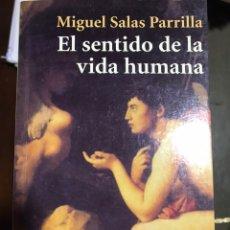 Libros: EL SENTIDO DE LA VIDA HUMANA MIGUEL SALAS PARRILLA. Lote 183555636