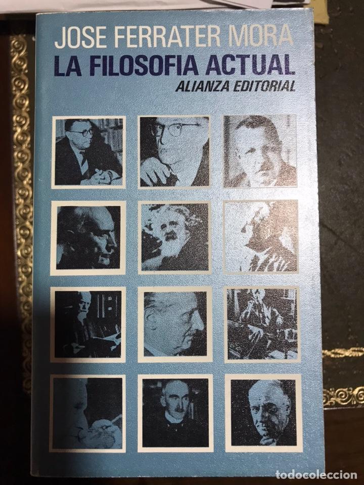 LA FILOSOFÍA ACTUAL JOSÉ FERRATER MORA (Libros Nuevos - Humanidades - Filosofía)