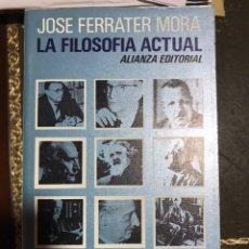 Libros: LA FILOSOFÍA ACTUAL JOSÉ FERRATER MORA. Lote 183559210