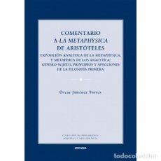 Libros: COMENTARIO A LA METAPHYSICA DE ARISTOTELES (O. JIMÉNEZ TORRES) EUNSA 2017. Lote 183698042