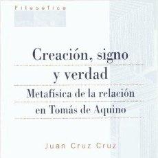 Libros: CREACIÓN, SIGNO Y VERDAD (JUAN CRUZ CRUZ) EUNSA 2006. Lote 183897741