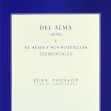 Libros: DEL ALMA (1635) EL ALMA Y SUS POTENCIAS ELEMENTALES (JUAN DE SANTO TOMÁS) EUNSA 2005. Lote 184376792