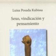 Libros: SEXO, VINDICACIÓN Y PENSAMIENTO. Lote 184620506