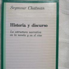 Libros: HISTORIA Y DISCURSO. LA ESTRUCTURA NARRATIVA EN LA NOVELA Y EN EL CINE SEYMOUR CHATMAN TC168. Lote 184638175