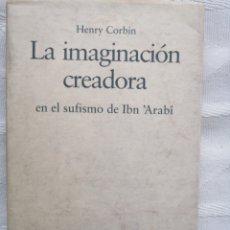 Libros: LA IMAGINACION CREADORA EN EL SUFISMODE IBN'ARABI CORBIN, HENRY BARCELONA 1993 DESTINO TC168. Lote 219635712