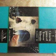 Libros: MAGIA, RELIGIÓN Y CIENCIA PARA EL NUEVO MILENIO.. Lote 187109738