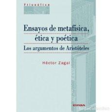 Libros: ENSAYOS DE METAFÍSICA, ÉTICA Y POÉTICA . LOS ARGUMENTOS DE ARISTÓTELES (HÉCTOR ZAGAL) EUNSA 2008. Lote 187337762