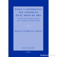 Libros: ÉTICA Y SISTEMÁTICA DEL CONTRATO EN EL SIGLO DE ORO (RODRÍGUEZ PENELAS) EUNSA 2007. Lote 187607898