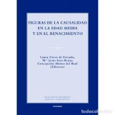 Libros: FIGURAS DE LA CAUSALIDAD EN LA EDAD MEDIA Y EN EL RENACIMIENTO (VV.AA.) EUNSA 2017. Lote 187964820