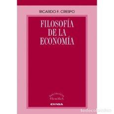 Libros: FILOSOFÍA DE LA ECONOMÍA (RICARDO F. CRESPO) EUNSA 2012. Lote 187973828