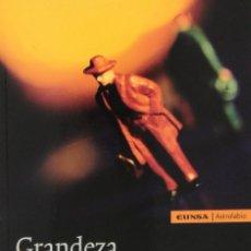 Libros: GRANDEZA Y MISERIA HUMANA (J.A. GARCÍA CUADRADO) EUNSA 2013. Lote 189758751