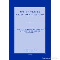 Libros: IUS ET VIRTUS EN EL SIGLO DE ORO (CORSO DE ESTRADA / ZORROZA) EUNSA 2011. Lote 190326262