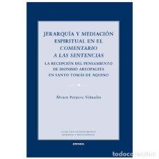 Libros: JERARQUÍA Y MEDIACIÓN ESPIRITUAL EN EL COMENTARIO A LAS SENTENCIAS (ÁLVARO PERPERE) EUNSA 2016. Lote 190329482