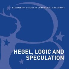 Libros: AA. VV. - HEGEL, LOGIC AND SPECULATION. BLOOMSBURY, LONDON 2019.. Lote 190427887