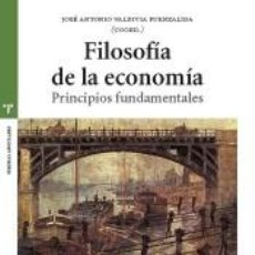 Libros: FILOSOFÍA DE LA ECONOMÍA: PRINCIPIOS FUNDAMENTALES. Lote 191154722